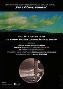 Pozvánka na uvedenie do života profilového CD Dušana Holíka Keď z Očovej pôjdem